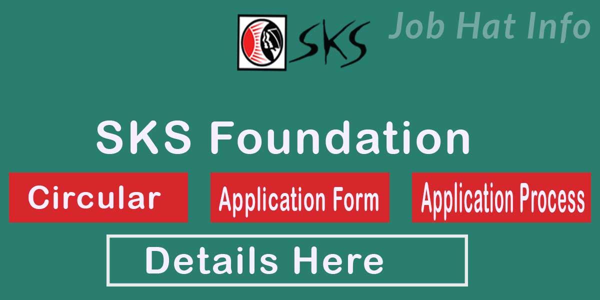 SKS Foundation Job Circular
